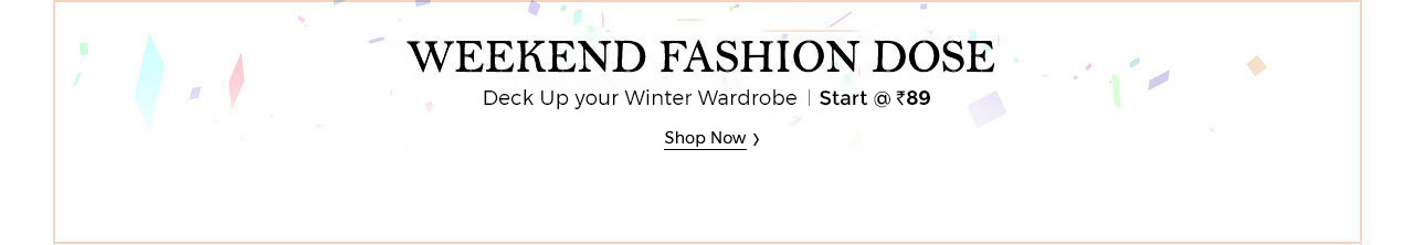 Shopclues : Weekend Fashion Dose – Starts Rs.89 @ Shopclues – Fashion & Apparels