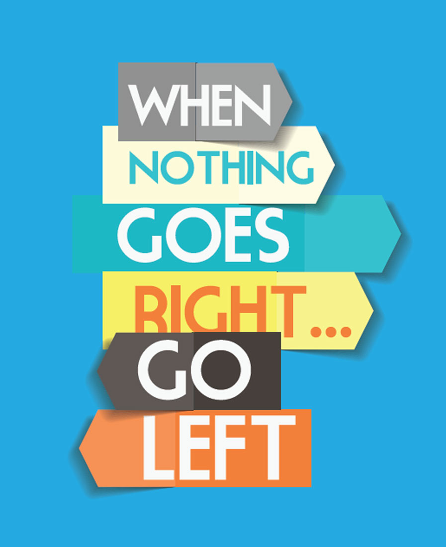 When Nothing Goes Right. Go Left Prices in India Shopclues Online
