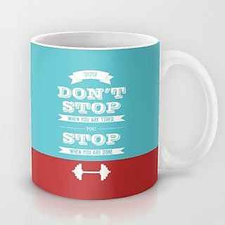 Dont Stop When You Are Tired Mug