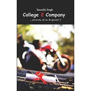 College 2 Company: Journey of An Engineer