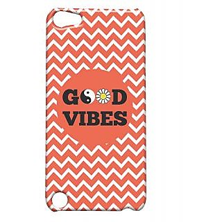 Pickpattern Back Cover For Apple Ipod Touch 5 GOODVIBESIT5-5584