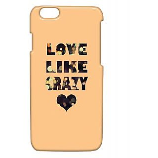Pickpattern Back Cover For Apple Iphone 6 LOVELIKECRAZYI6-3269