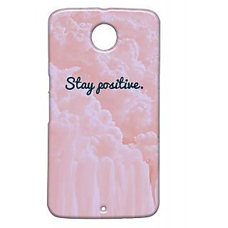 Pickpattern Back Cover For Motorola Google Nexus 6 STAYPOSITIVEN6-17550