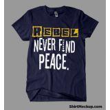 Rebel Never Find Peace Mens T Shirts Trtrpbu