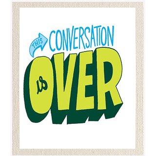 Mesleep Conversation Is Over Cotton Canvas