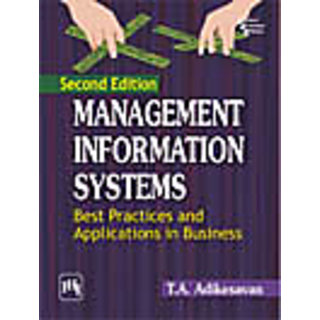 MANAGEMENT INFORMATION SYSTEMS BEST PRACTICES AND APPLICATIONS IN BUSINESS , SECOND EDITION