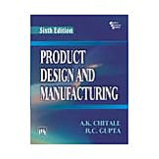 PRODUCT DESIGN AND MANUFACTURING , SIXTH EDITION