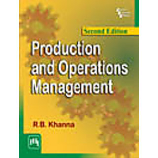 PRODUCTION AND OPERATIONS MANAGEMENT , SECOND EDITION