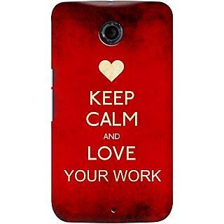 Kasemantra Keep Calm And Love Ur Work Case For Google Nexus 6