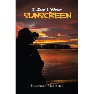 I don't wear sunscreen