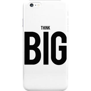 The Fappy Store Think Big Plastic Back Cover For Iphone 6 Plus