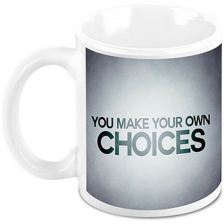 Homesogood Make Your Own Choices Office Quote White Ceramic Coffee Mug - 325 Ml