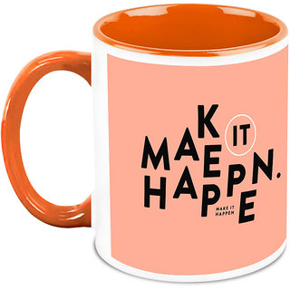 Homesogood Just Make It Happen Office Quote White Ceramic Coffee Mug - 325 Ml