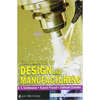 Fundamentals Of Design  Manufacturing
