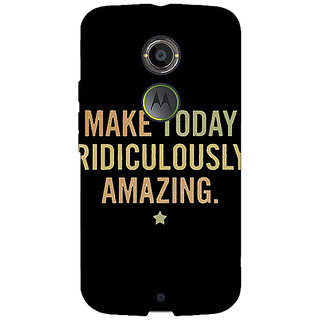 1 Crazy Designer Quotes Beautiful Back Cover Case For Moto X (2nd Gen) C231192