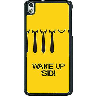 1 Crazy Designer Bollywood Superstar Wake Up Sid Back Cover Case For HTC Desire 816G C401096