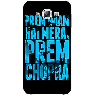 1 Crazy Designer Bollywood Superstar Mera Naam Prem Chopra Back Cover Case For Samsung Galaxy E7 C421081