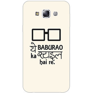 1 Crazy Designer Bollywood Superstar Hera Pheri Baburao Style Back Cover Case For Samsung Galaxy E7 C421088