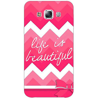 1 Crazy Designer Quotes Life is Beautiful Back Cover Case For Samsung Galaxy E7 C421176