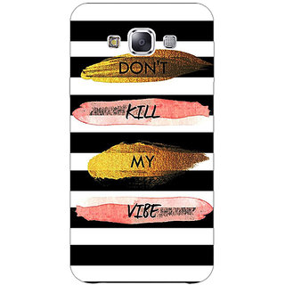 1 Crazy Designer Quotes Dont Kill My Vibe Back Cover Case For Samsung Galaxy A7 C431142