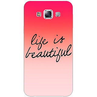 1 Crazy Designer Quotes Life is Beautiful Back Cover Case For Samsung Galaxy E5 C441172
