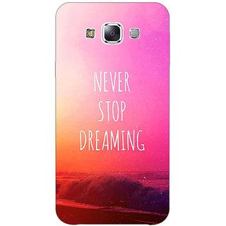 1 Crazy Designer Quotes Never Stop Dreaming Back Cover Case For Samsung Galaxy E5 C441148