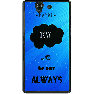 1 Crazy Designer TFIOS Maybe OKAY will be Our Always  Back Cover Case For Sony Xperia Z C460110