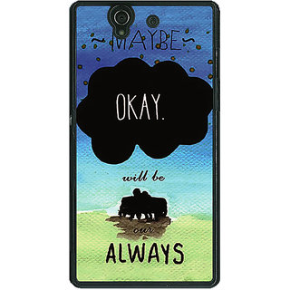 1 Crazy Designer TFIOS Maybe OKAY will be Our Always 2  Back Cover Case For Sony Xperia Z C460112