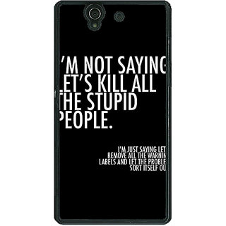 1 Crazy Designer Quote Back Cover Case For Sony Xperia Z C461334
