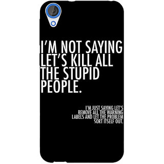 1 Crazy Designer Quote Back Cover Case For HTC Desire 826 C591334