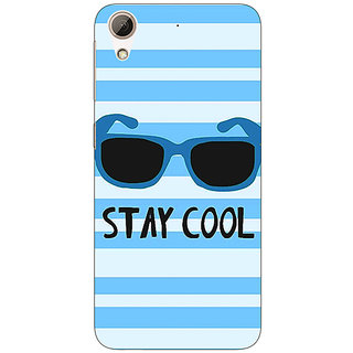 1 Crazy Designer Quotes Stay Cool Back Cover Case For HTC Desire 626S C951164