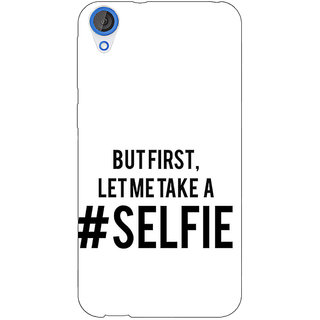 EYP Selfie Quote Back Cover Case For HTC Desire 820 Dual Sim 301454