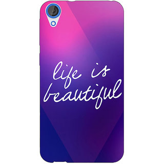 EYP Quotes Life is Beautiful Back Cover Case For HTC Desire 820 Dual Sim 301131