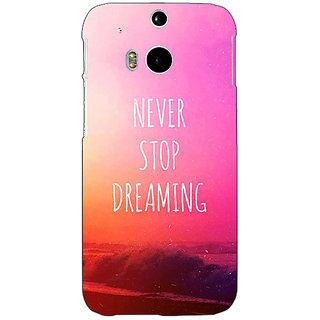 EYP Quotes Never Stop Dreaming Back Cover Case For HTC One M8 Eye 331148