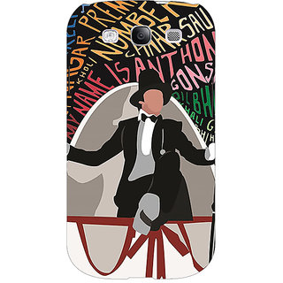 EYP Bollywood Superstar Anthony Gonsalves Back Cover Case For Samsung Galaxy S3 51117