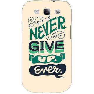 EYP Quotes Never Give Up Back Cover Case For Samsung Galaxy S3 51153