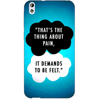 EYP TFIOS Thats the thing about Pain  Back Cover Case For HTC Desire 816 Dual Sim