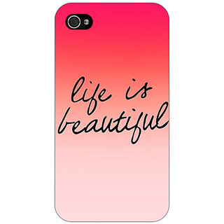 Enhance Your Phone Quotes Life is Beautiful Back Cover Case For Apple iPhone 4 E11172