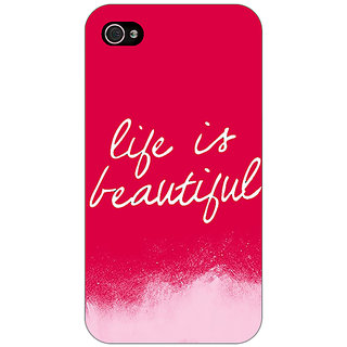 Enhance Your Phone Quotes Life is Beautiful Back Cover Case For Apple iPhone 4 E11174