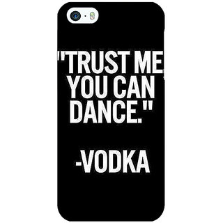 Enhance Your Phone Vodka Dance Quote Back Cover Case For Apple iPhone 5 E21287