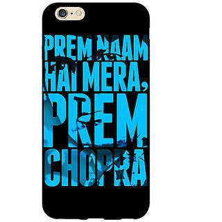 Jugaaduu Bollywood Superstar Mera Naam Prem Chopra Back Cover Case For Apple iPhone 6S Plus - J1091081