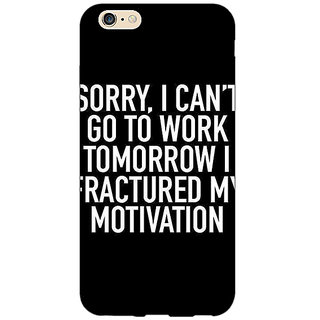 Jugaaduu Quote Back Cover Case For Apple iPhone 6S - J1081324