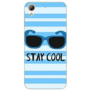Jugaaduu Quotes Stay Cool Back Cover Case For HTC Desire 626 - J921164