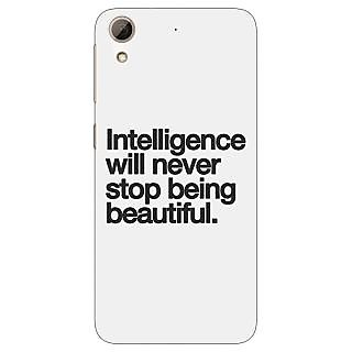 Jugaaduu Quotes Intelligence Beautiful Back Cover Case For HTC Desire 626G+ - J941186