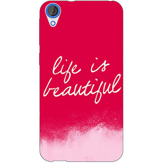 Jugaaduu Quotes Life is Beautiful Back Cover Case For HTC Desire 826 - J591174