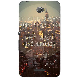 Jugaaduu Quotes Dreams Back Cover Case For Sony Xperia E4 - J621143