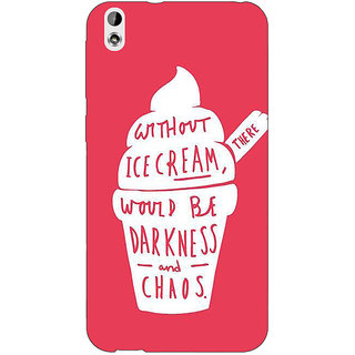 Jugaaduu Ice Cream Quote Back Cover Case For HTC Desire 816G - J1071296