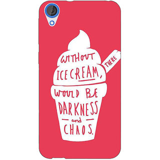 Jugaaduu Ice Cream Quote Back Cover Case For HTC Desire 820 - J281296