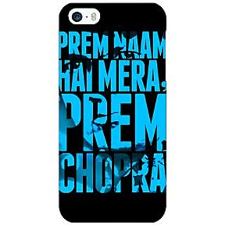 Jugaaduu Bollywood Superstar Mera Naam Prem Chopra Back Cover Case For Apple iPhone 5 - J21081