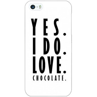 Jugaaduu Chocolate Quote Back Cover Case For Apple iPhone 5 - J21286